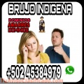 PASAS POR PROBLEMAS CON TU PAREJA NO SUFRAS MAS AMARRES INDIGENAS DE BRUJO  +502 45384979