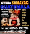 Autentica brujeria maya, trabajos reales (00502)33427540