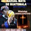 BRUJERIA MAYA DESDE SAMAYAC  GUATEMALA    00502 - 33427540